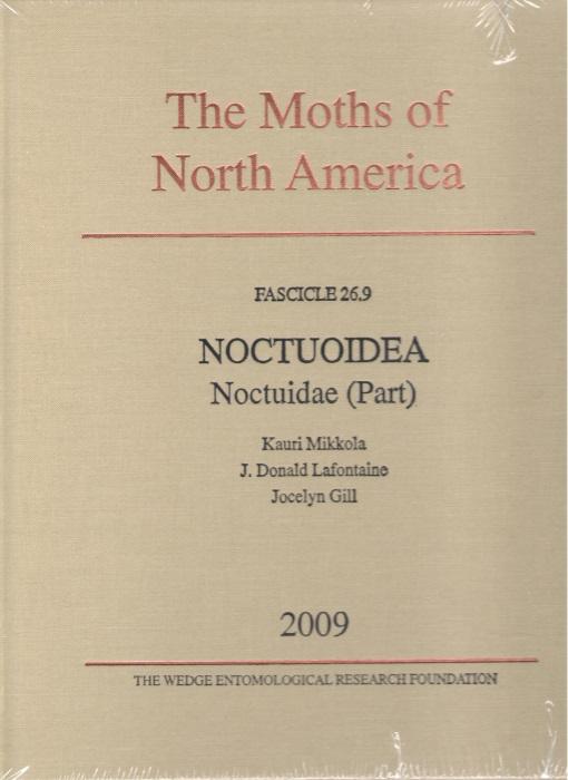 MIKKOLA, K.; LAFONTAINE, D.; GILL, J. - Moths of America North of Mexico 26.9: Noctuoidea: Noctuidae. Xyleninae, Apameini (Apamea group)