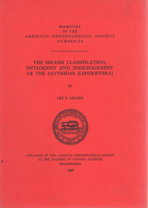 MILLER, L.D. - The Higher Classification, Phylogeny and Zoogeography of the Satyridae (Lepidoptera)