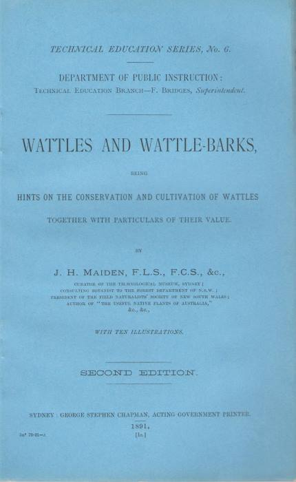 MAIDEN, J.H. - Wattles and Wattle-Barks: being hints on the conservation and cultivation of Wattles together with particulars of their value